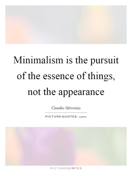 minimalism-is-the-pursuit-of-the-essence-of-things-not-the-appearance-quote-1