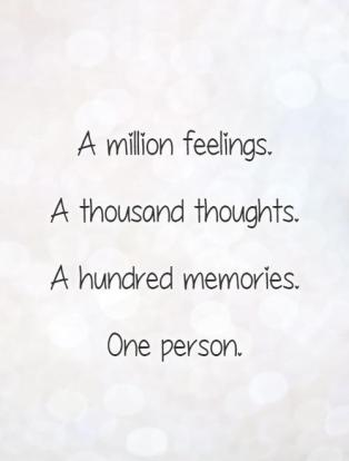 a-million-feelingsa-thousand-thoughtsa-hundred-memories-one-person-quote-1